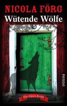 Wütende Wölfe. Ein Alpen-Krimi - Nicola Förg  [Taschenbuch]