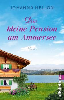 Die kleine Pension am Ammersee. Roman - Johanna Nellon  [Taschenbuch]