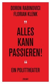 """""""Alles kann passieren!"""". Ein Polittheater - Doron Rabinovici  [Taschenbuch]"""