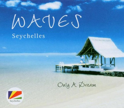 Waves Seychelles - Waves-Only a Dream