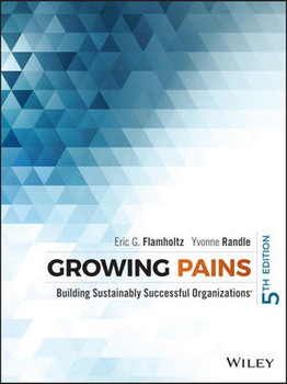 Growing Pains. Building Sustainably Successful Organizations - Eric G. Flamholtz  [Gebundene Ausgabe]