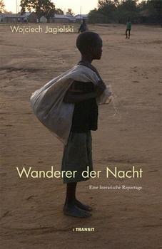 Wanderer der Nacht. Eine Reportage: Eine literarische Reportage - Wojciech Jagielski