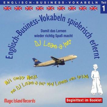600 Englisch Business Vokabeln spielerisch erlernt - Teil 1: Audio-Lern-CDs mit der groovigen Musik von DJ Learn-a-lot - Horst D. Florian