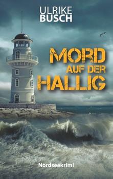 Mord auf der Hallig. Ein Fall für die Kripo Wattenmeer (4) - Ulrike Busch  [Taschenbuch]