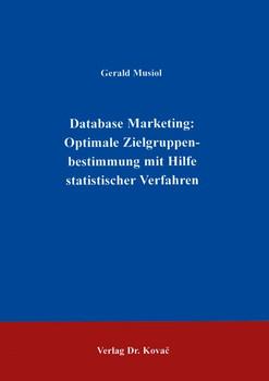 Database Marketing: Optimale Zielgruppenbestimmung mit Hilfe statistischer Verfahren - Gerald Musiol  [Gebundene Ausgabe]