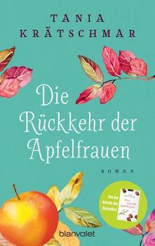 Die Rückkehr der Apfelfrauen. Roman - Tania Krätschmar  [Taschenbuch]