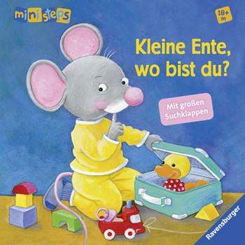 ministeps® Bücher: Kleine Ente, wo bist du?: Ab 18 Monaten - Rübel, Doris
