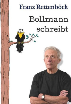 Bollmann schreibt - Franz Rettenböck  [Gebundene Ausgabe]