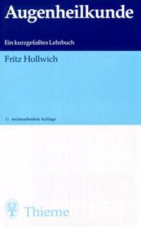 Augenheilkunde - Fritz Hollwich