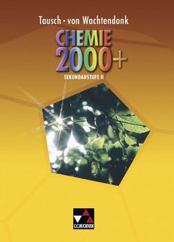 Chemie 2000+ Gesamtband: Stoffe - Reaktionen - Kreisläufe. Sekundarstufe II - Michael Tausch