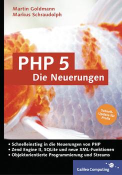 PHP 5 - Die Neuerungen. Objektorientierung, libxml2, gd-lib, Stream-Funktionen mit PHP5. - Martin Goldmann