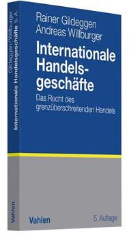 Internationale Handelsgeschäfte. Das Recht des grenzüberschreitenden Handels - Andreas Willburger  [Taschenbuch]