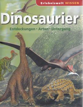 Erlebniswelt Wissen: Dinosaurier - Entdeckungen, Arten, Untergang [Gebundene Ausgabe]