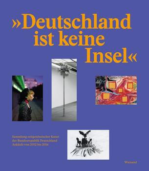 Deutschland ist keine Insel. Sammlung zeitgenössischer Kunst der Bundesrepublik Deutschland. Ankäufe von 2012 bis 2016. Ausstellung in der Kunst- und Ausstellungshalle der Bundesrepublik Deutschland GmbH, Bonn 2018 [Gebundene Ausgabe]