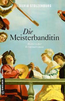 Die Meisterbanditin. Historischer Kriminalroman - Silvia Stolzenburg  [Taschenbuch]