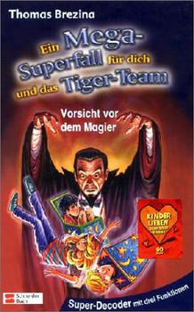 Ein Mega-Superfall für dich und das Tiger-Team: Vorsicht vor dem Magier - Thomas Brezina