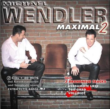 Michael Wendler - Maximal 2