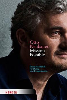 Mission Possible. Praxis-Handbuch für Dialog und Evangelisation [Gebundene Ausgabe]