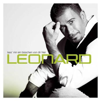 Leonard - Lass' Mir Ein Bisschen Von Dir Hier