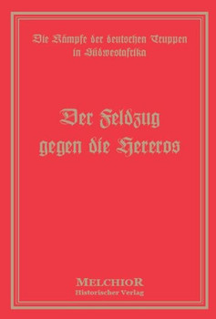 Der Feldzug gegen die Hereros [Gebundene Ausgabe]