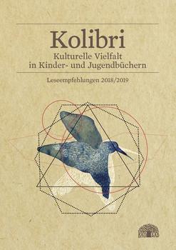 Kolibri 2018/2019. Kulturelle Vielfalt in Kinder- und Jugendbüchern. Leseempfehlungen [Taschenbuch]