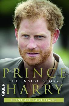 Prinz Harry. The Inside Story - Duncan Larcombe  [Gebundene Ausgabe]
