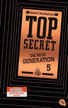 Top Secret - Die neue Generation 5 - Robert Muchamore [Taschenbuch]