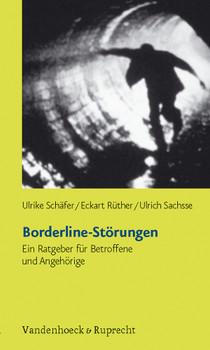 Borderline-Störungen. Ein Ratgeber für Betroffene und Angehörige - Ulrike Schäfer
