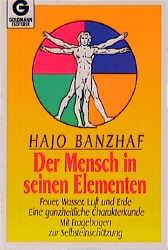 Die vier Elemente in Astrologie und Tarot: Eine ganzheitliche Charakterkunde - Mit dem Vier-Elemente-Test - Hajo Banzhaf