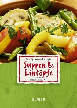 Landfrauen Rezepte Suppen Eintöpfe Fridhelm Volk Bopp Doris Und