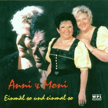 Anni & Moni - Einmal So und Einmal So