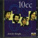 10 Cc - Food for Thought
