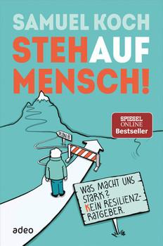 StehaufMensch. Resilienz für Fortgeschrittene - Samuel Koch  [Taschenbuch]