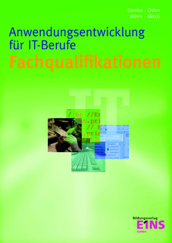 Fachqualifikationen Anwendungsentwicklung für IT-Berufe. (Lernmaterialien) - Norbert Damke