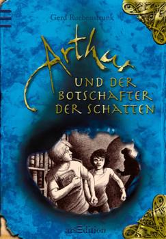 Arthur und der Botschafter der Schatten - Band 2: Die Vergessenen Bücher. Band 2 - Gerd Ruebenstrunk