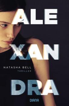 Alexandra. Thriller - Natasha Bell  [Taschenbuch]