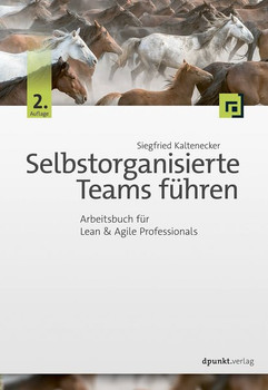 Selbstorganisierte Teams führen. Arbeitsbuch für Lean & Agile Professionals - Siegfried Kaltenecker  [Taschenbuch]