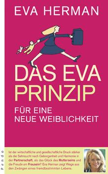 Das Eva-Prinzip: Für eine neue Weiblichkeit - Eva Herman