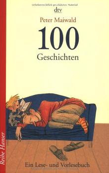 100 Geschichten: Ein Lese- und Vorlesebuch - Peter Maiwald