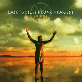 Siva Pacifica - Siva Pacifica - Last Voices From Heaven