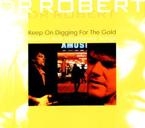 Dr Robert - Keep on Diggin for the Gold CD