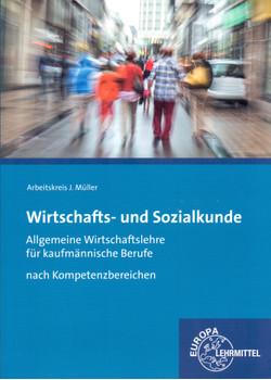 Wirtschafts- und Sozialkunde: Allgemeine Wirtschaftslehre für kaufmännische Berufe nach Kompetenzbereichen - Stefan Felsch [Taschenbuch]