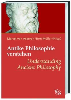 Antike Philosophie verstehen /Understanding Ancient Philosophy [Gebundene Ausgabe]