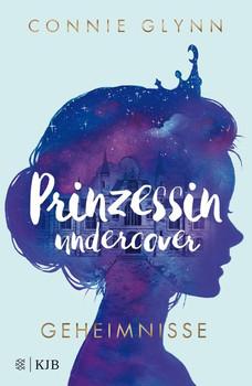 Prinzessin undercover – Geheimnisse - Connie Glynn  [Gebundene Ausgabe]