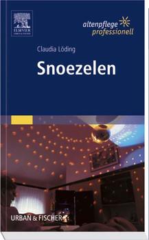 Snoezelen: Altenpflege professionell - Claudia Löding