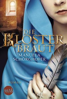Die Klosterbraut - Manuela Schörghofer  [Taschenbuch]