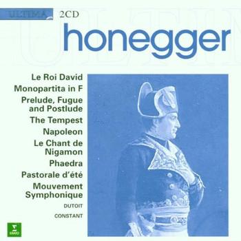 """Charles Dutoit - """"Honegger: Le Roi David; Monopartita; Napoleon"""""""