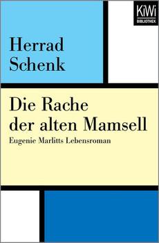 Die Rache der alten Mamsell. Eugenie Marlitts Lebensroman - Herrad Schenk  [Taschenbuch]