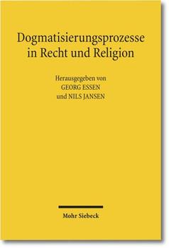 Dogmatisierungsprozesse in Recht und Religion [Gebundene Ausgabe]