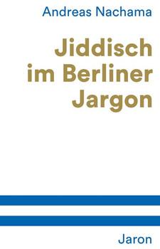 Jiddisch im Berliner Jargon - Andreas Nachama  [Taschenbuch]